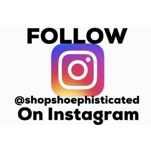 FOLLOW @shopshoephisticated on Instagram 🤗🤗